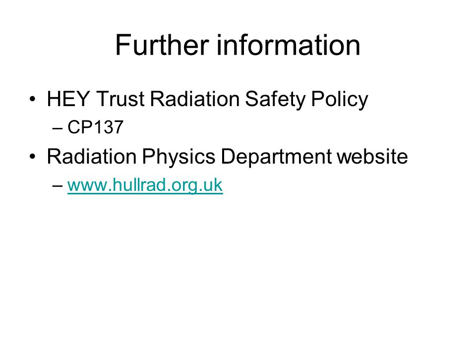 Further information HEY Trust Radiation Safety Policy
