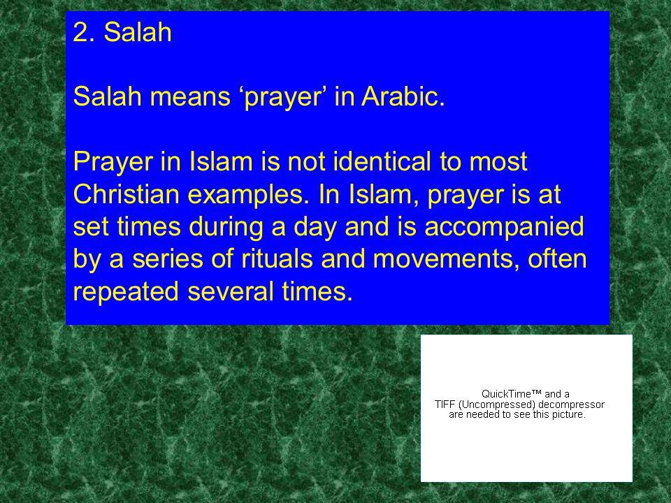 2. Salah Salah means 'prayer' in Arabic.