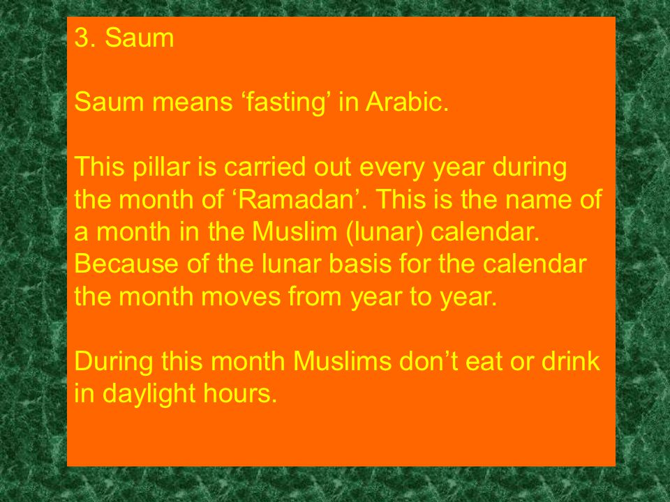 3. Saum Saum means 'fasting' in Arabic.
