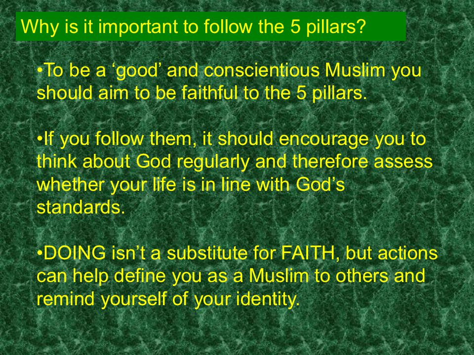 Why is it important to follow the 5 pillars