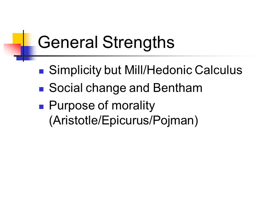General Strengths Simplicity but Mill/Hedonic Calculus