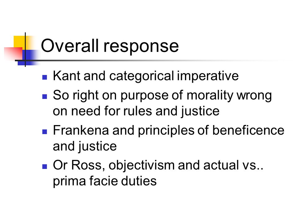 Overall response Kant and categorical imperative