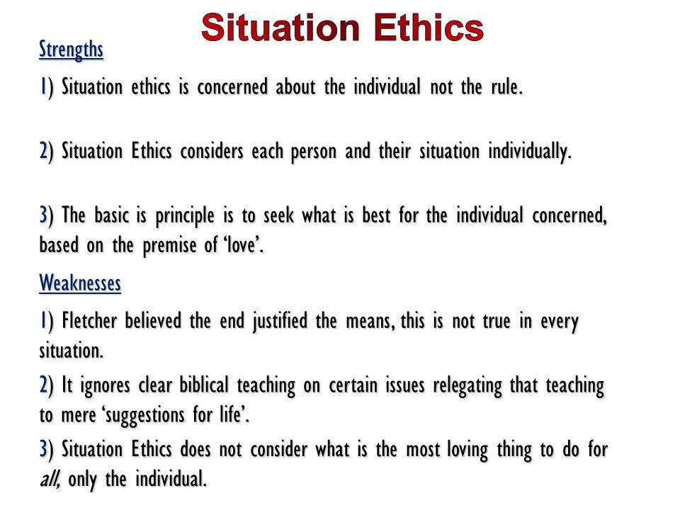 Situation Ethics Strengths
