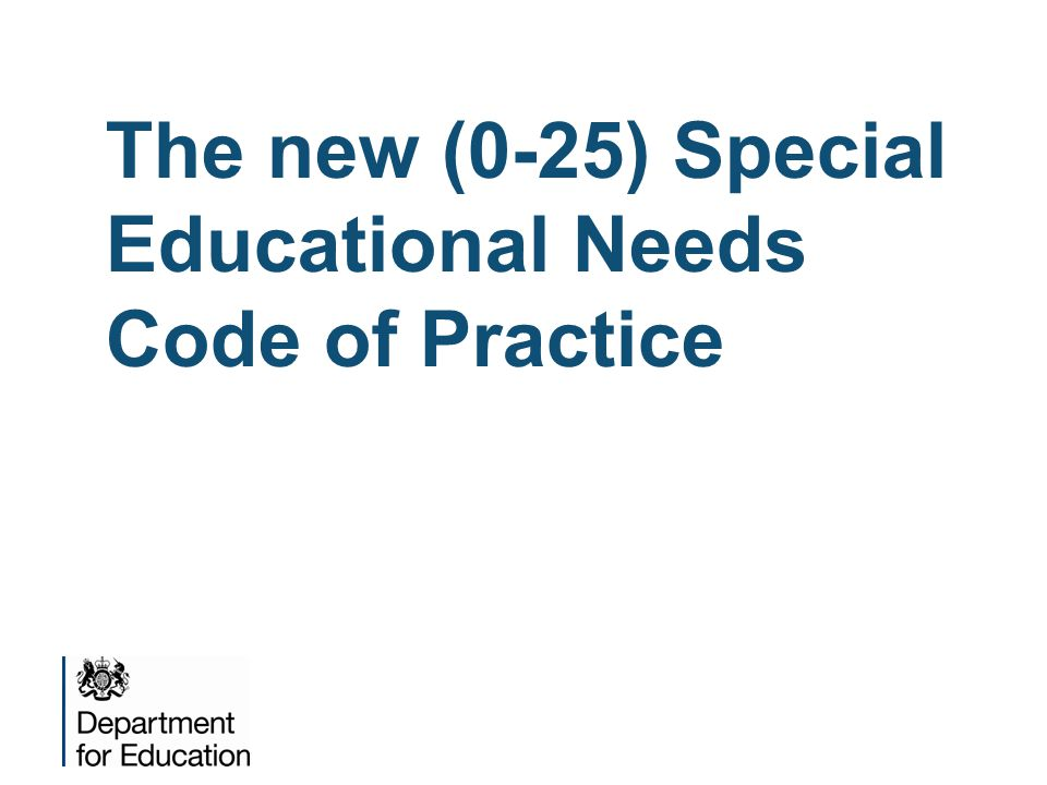 The new (0-25) Special Educational Needs Code of Practice