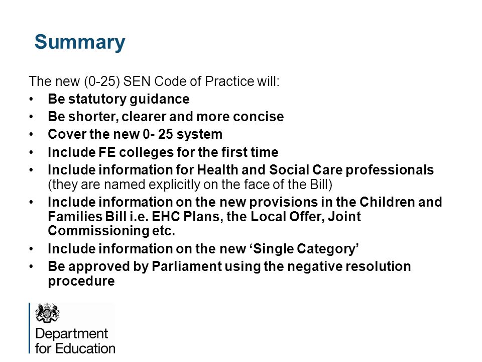 Summary The new (0-25) SEN Code of Practice will: