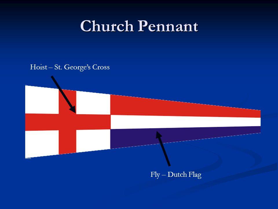 Church Pennant Hoist – St. George's Cross Fly – Dutch Flag