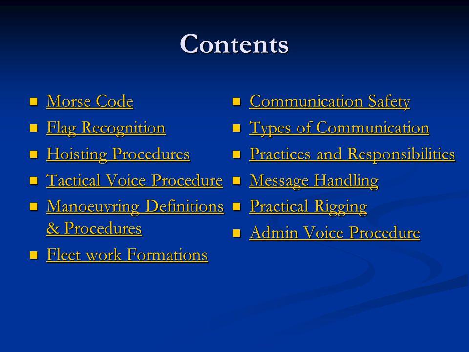 Contents Morse Code Flag Recognition Hoisting Procedures