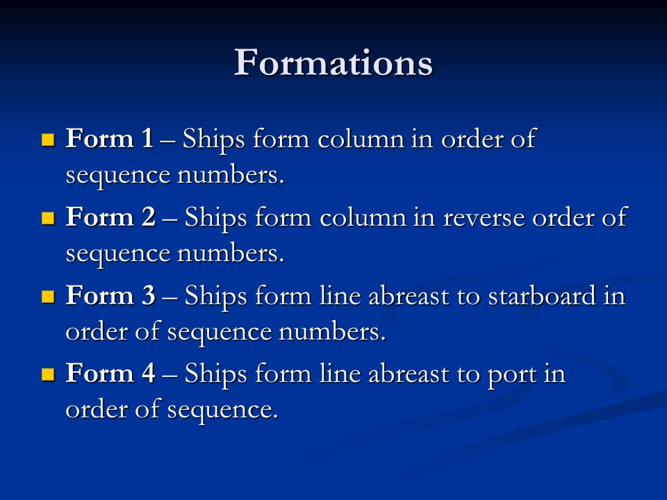 Formations Form 1 – Ships form column in order of sequence numbers.
