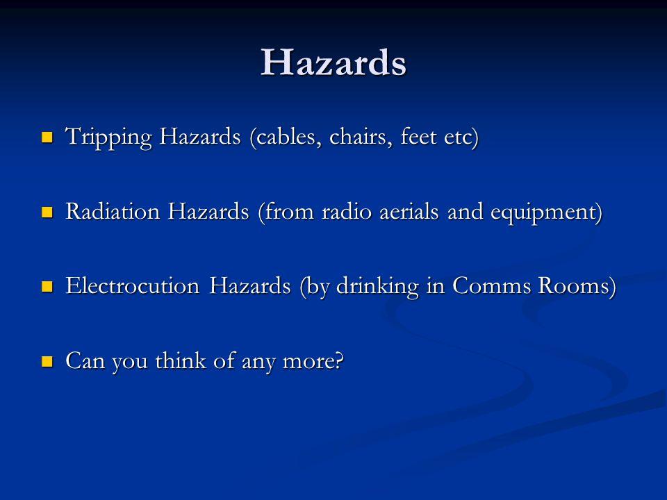 Hazards Tripping Hazards (cables, chairs, feet etc)