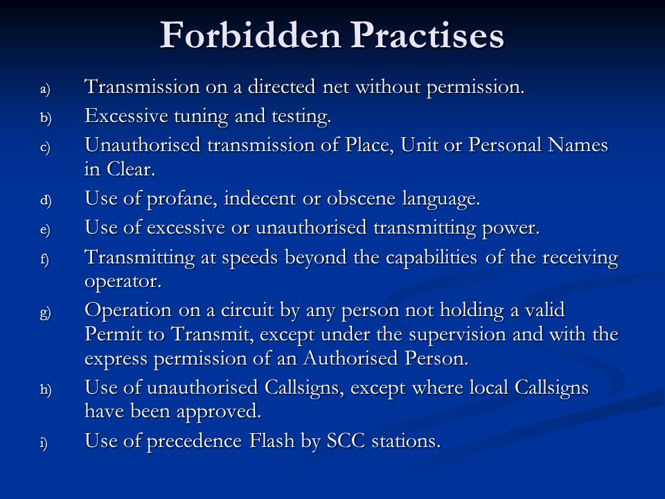 Forbidden Practises Transmission on a directed net without permission.