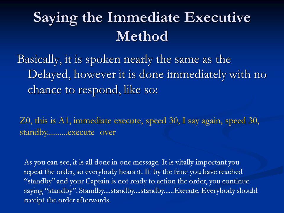 Saying the Immediate Executive Method