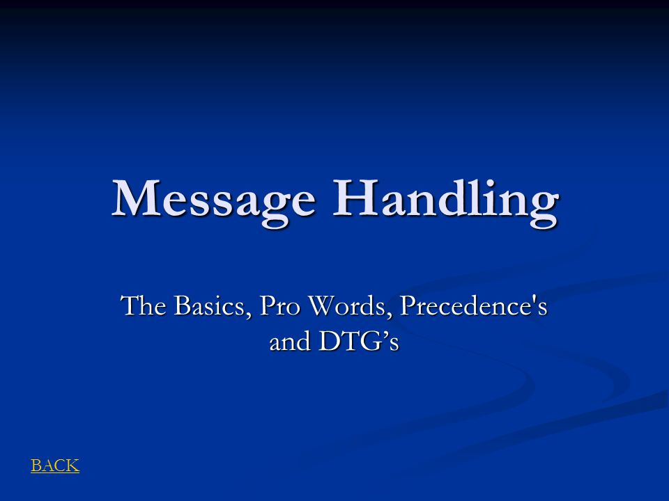 The Basics, Pro Words, Precedence s and DTG's