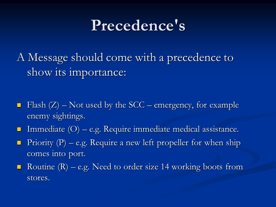 Precedence s A Message should come with a precedence to show its importance: