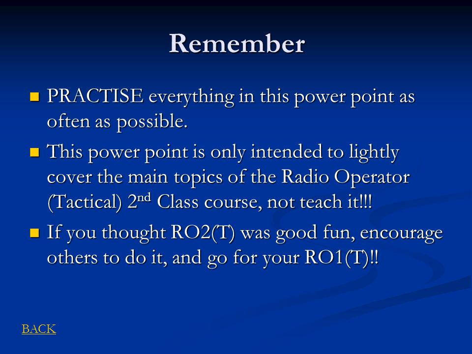 Remember PRACTISE everything in this power point as often as possible.