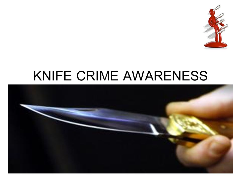 KNIFE CRIME AWARENESS