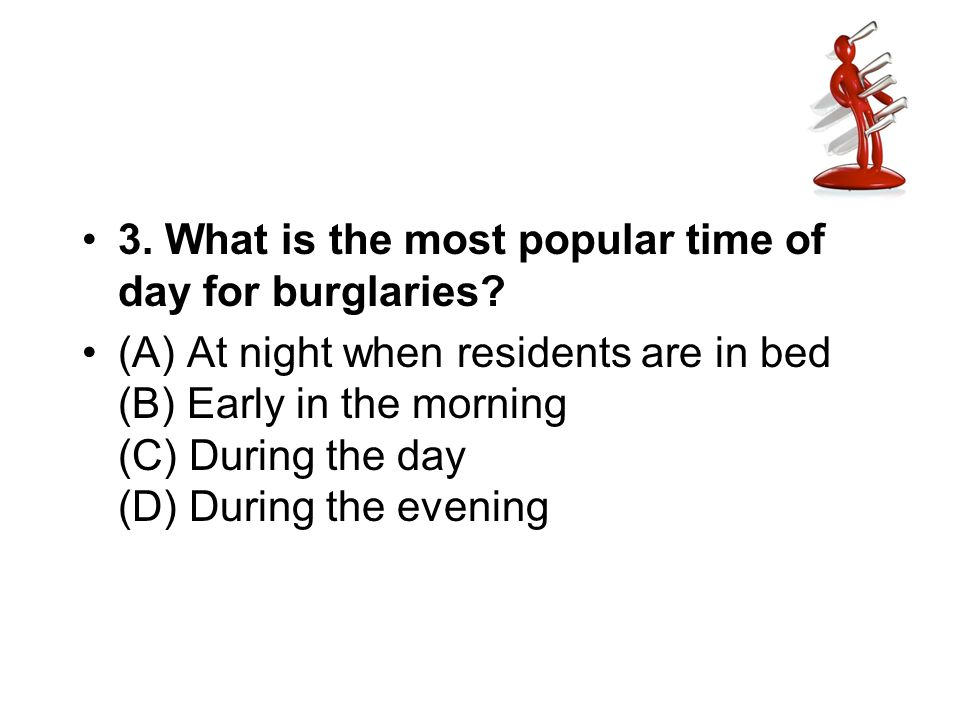 3. What is the most popular time of day for burglaries