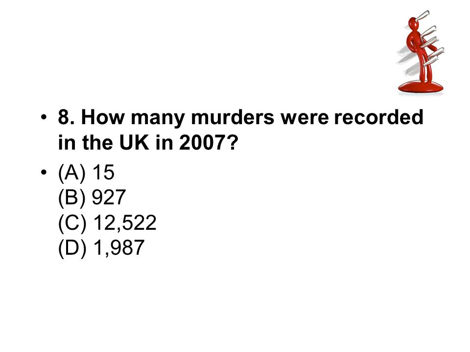 8. How many murders were recorded in the UK in 2007