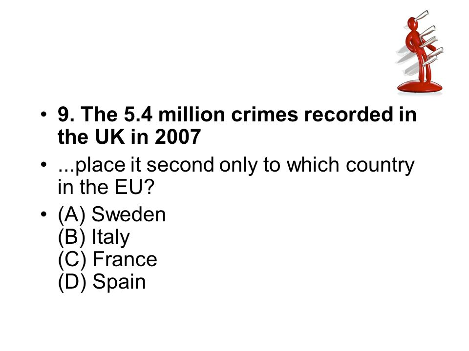 9. The 5.4 million crimes recorded in the UK in 2007