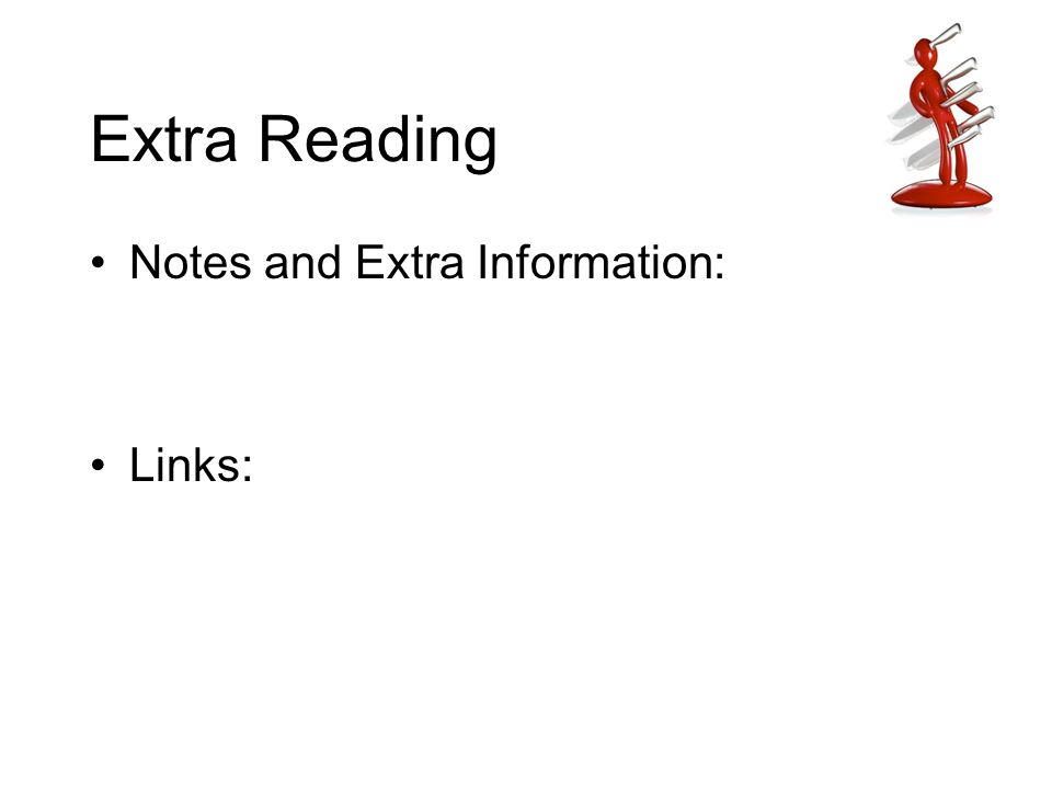 Extra Reading Notes and Extra Information: Links: