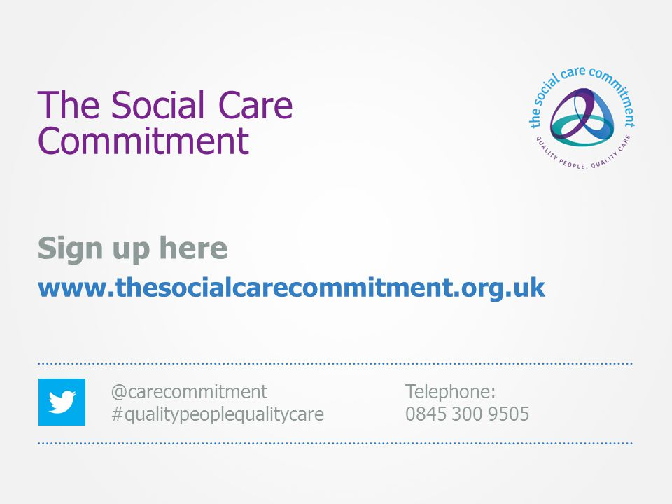 The Social Care Commitment Sign up here