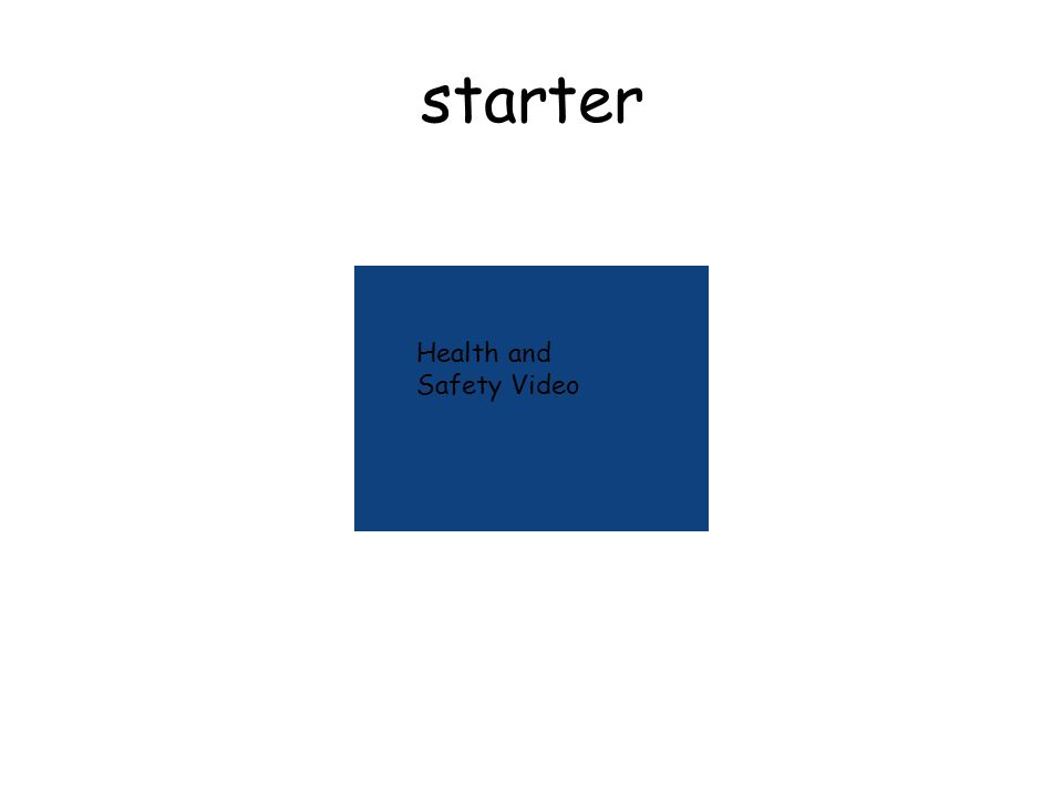 starter Health and Safety Video