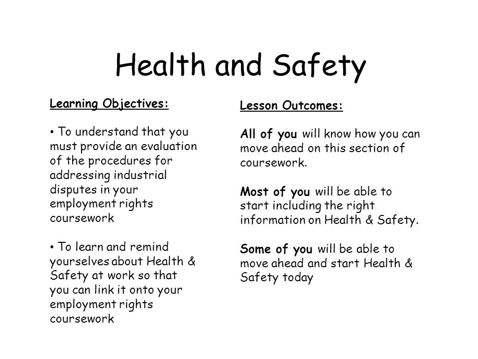 Health and Safety Learning Objectives: Lesson Outcomes: