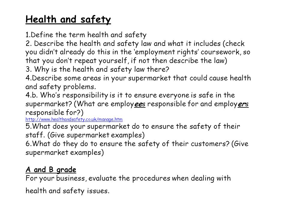 Health and safety 1.Define the term health and safety