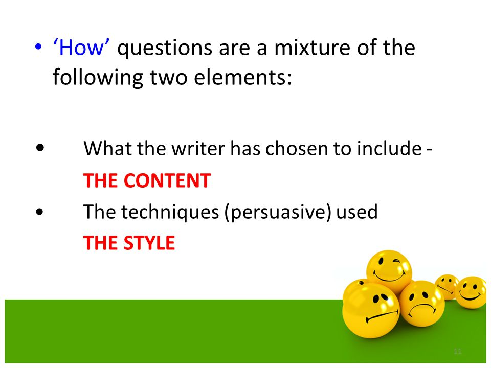 'How' questions are a mixture of the following two elements:
