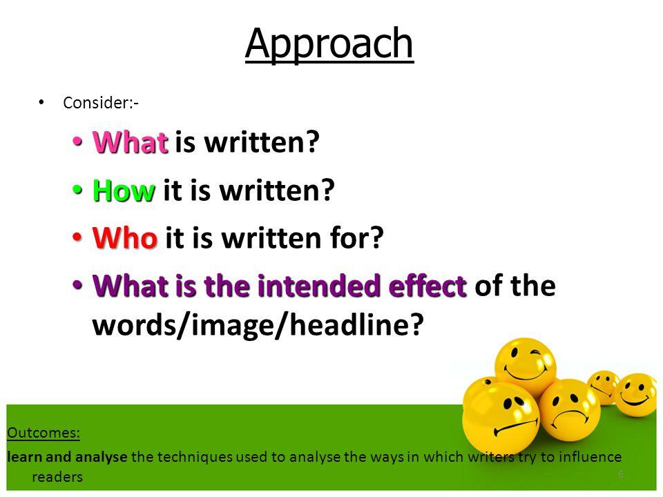 Approach What is written How it is written Who it is written for