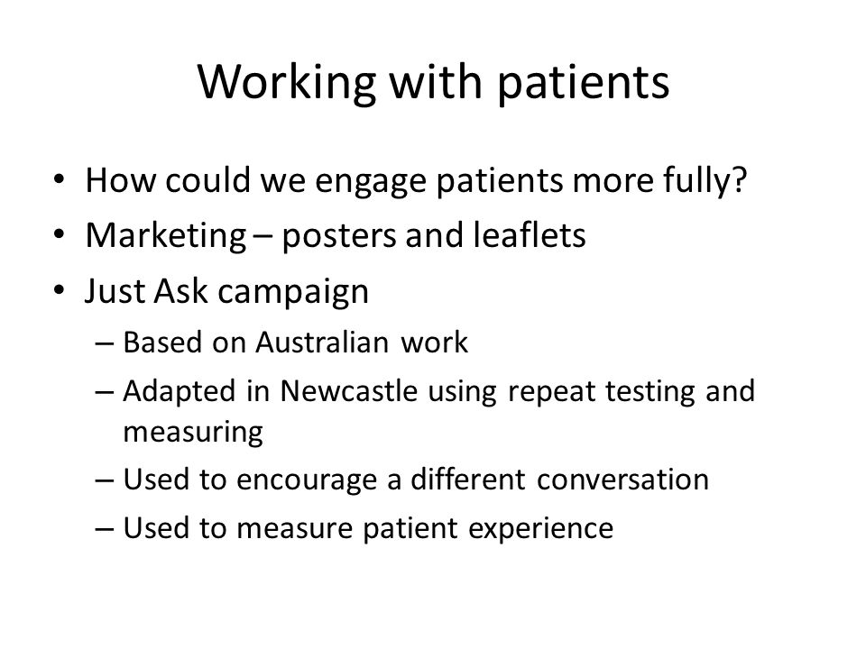 Working with patients How could we engage patients more fully