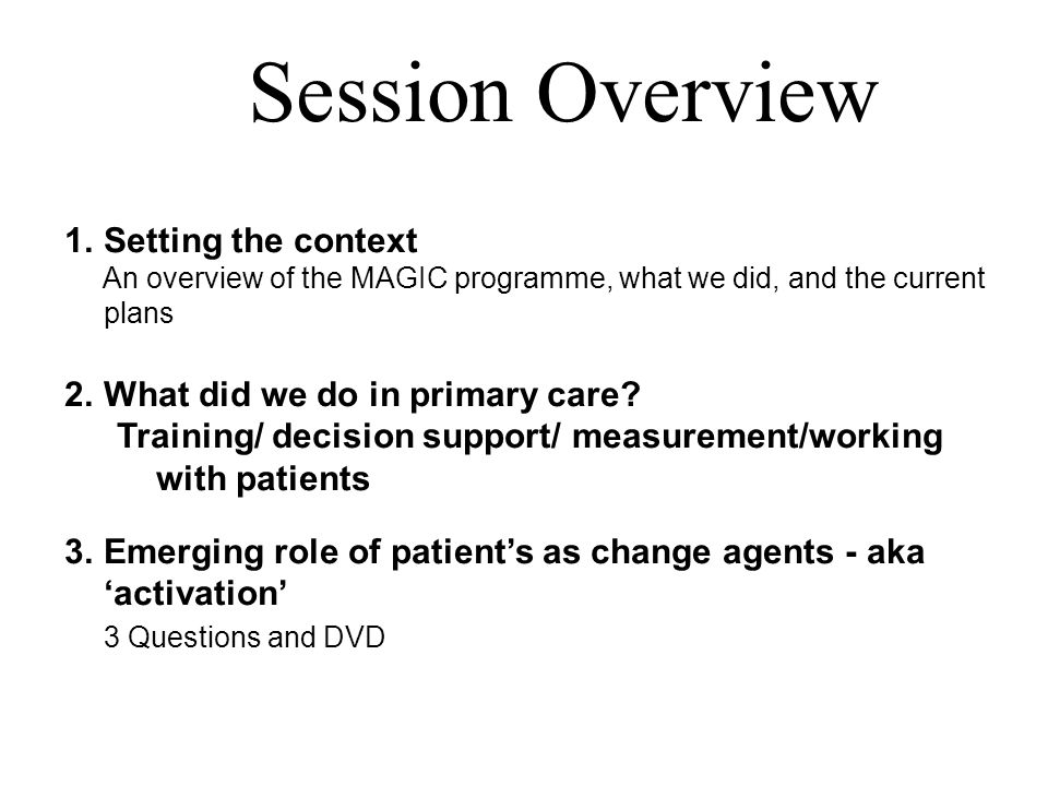 Session Overview Setting the context What did we do in primary care