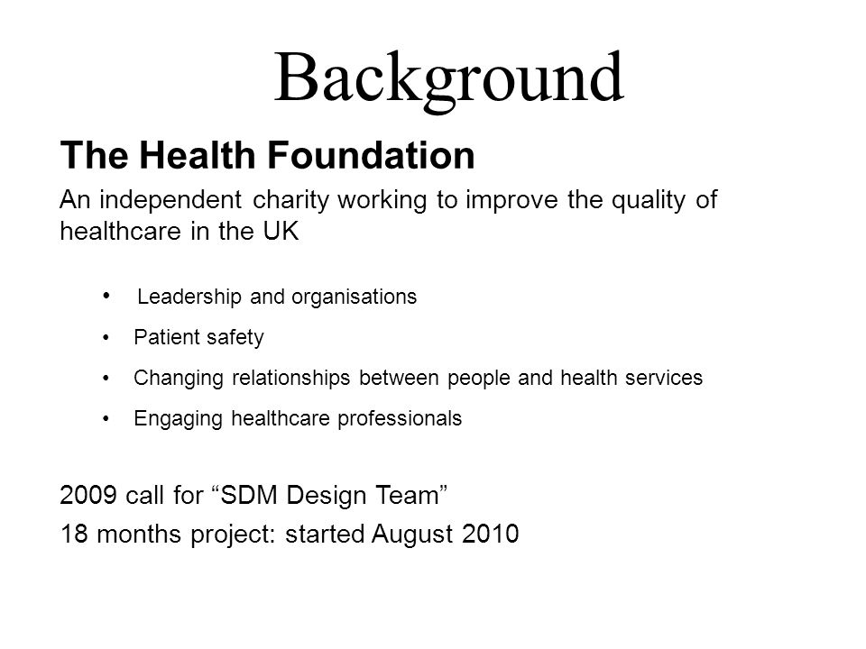 Background The Health Foundation