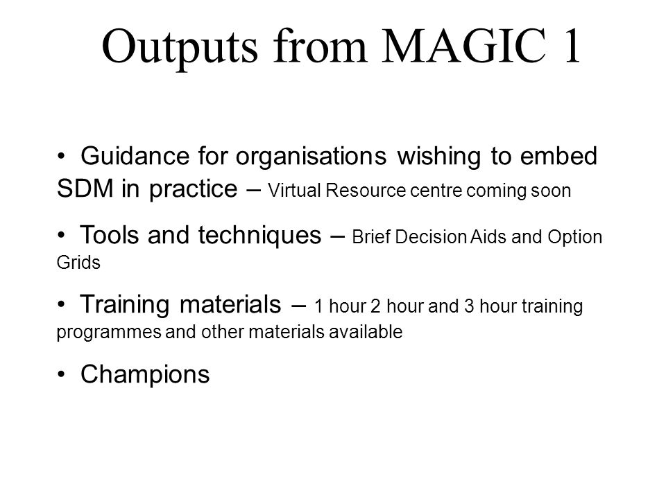 Outputs from MAGIC 1 Guidance for organisations wishing to embed SDM in practice – Virtual Resource centre coming soon.