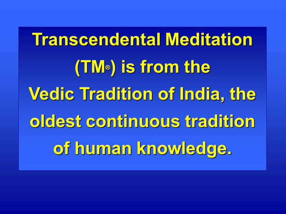 Transcendental Meditation (TM®) is from the