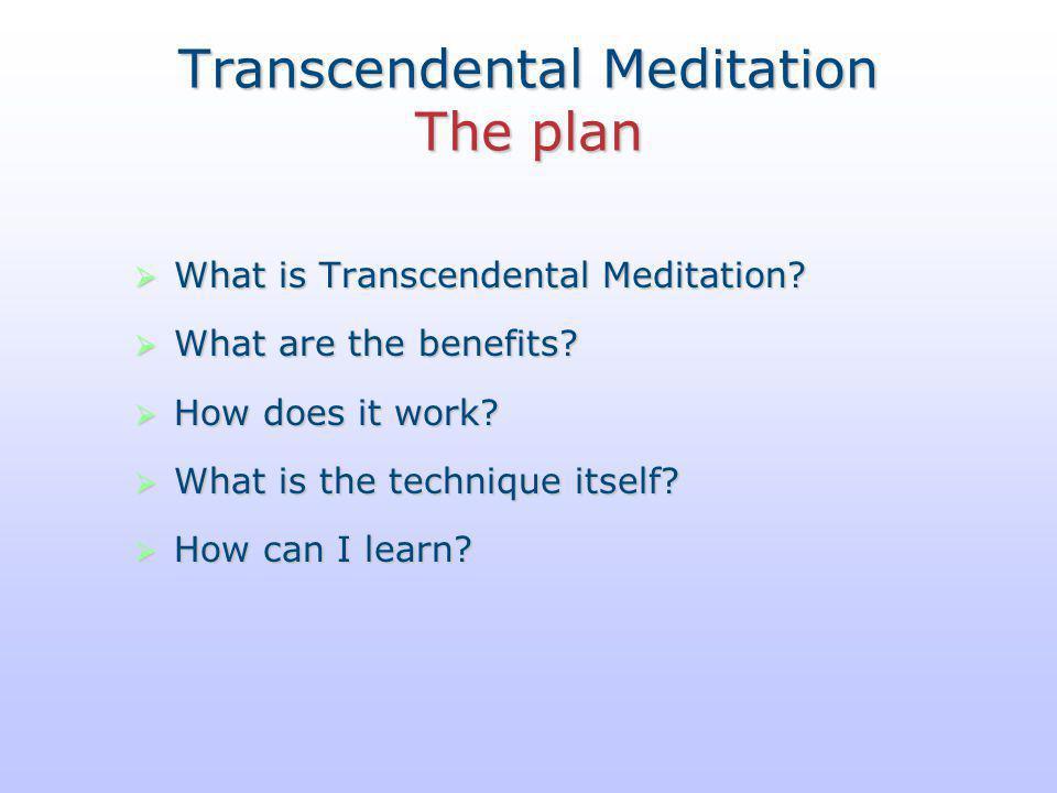 Transcendental Meditation The plan