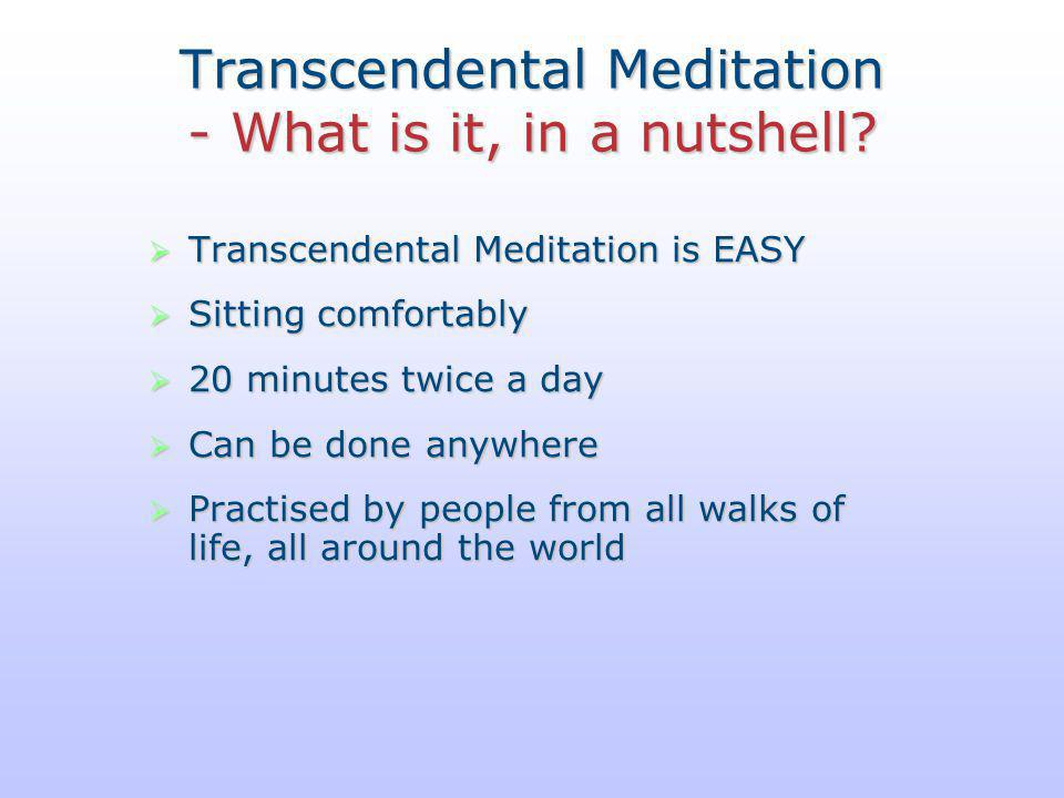 Transcendental Meditation - What is it, in a nutshell