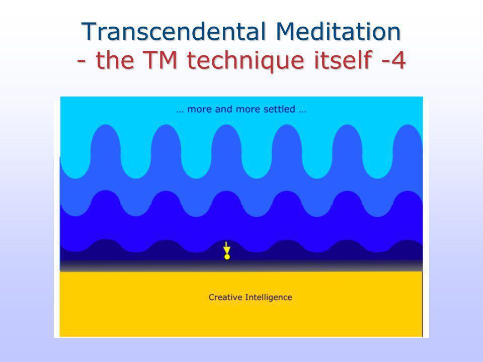 Transcendental Meditation - the TM technique itself -4