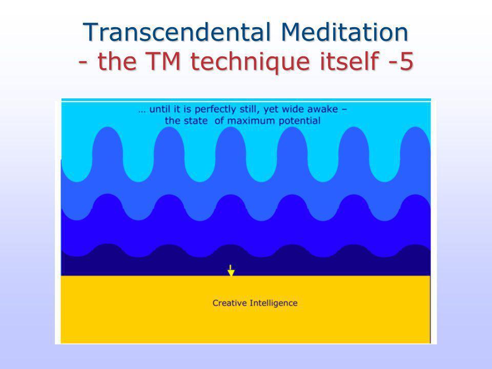Transcendental Meditation - the TM technique itself -5