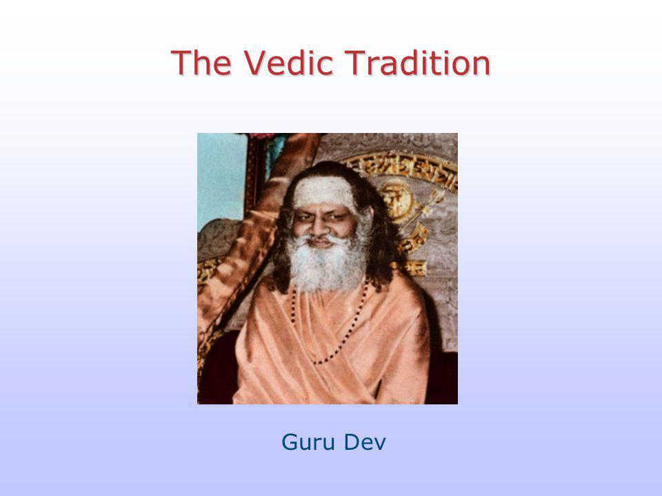 The Vedic Tradition Guru Dev