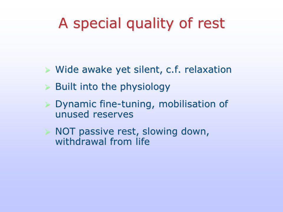 A special quality of rest