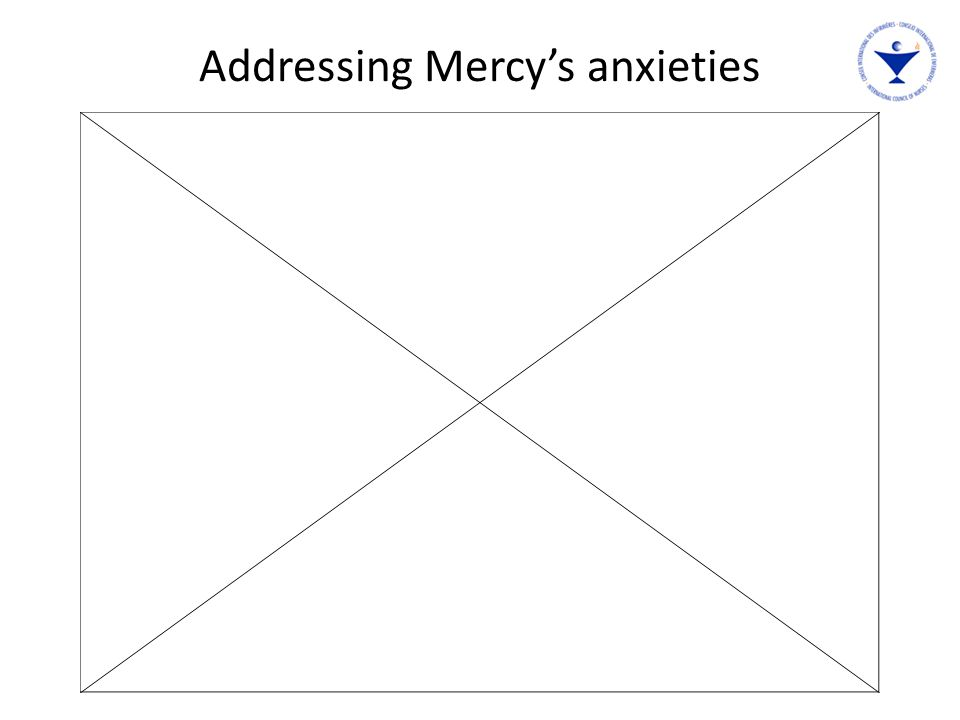Addressing Mercy's anxieties