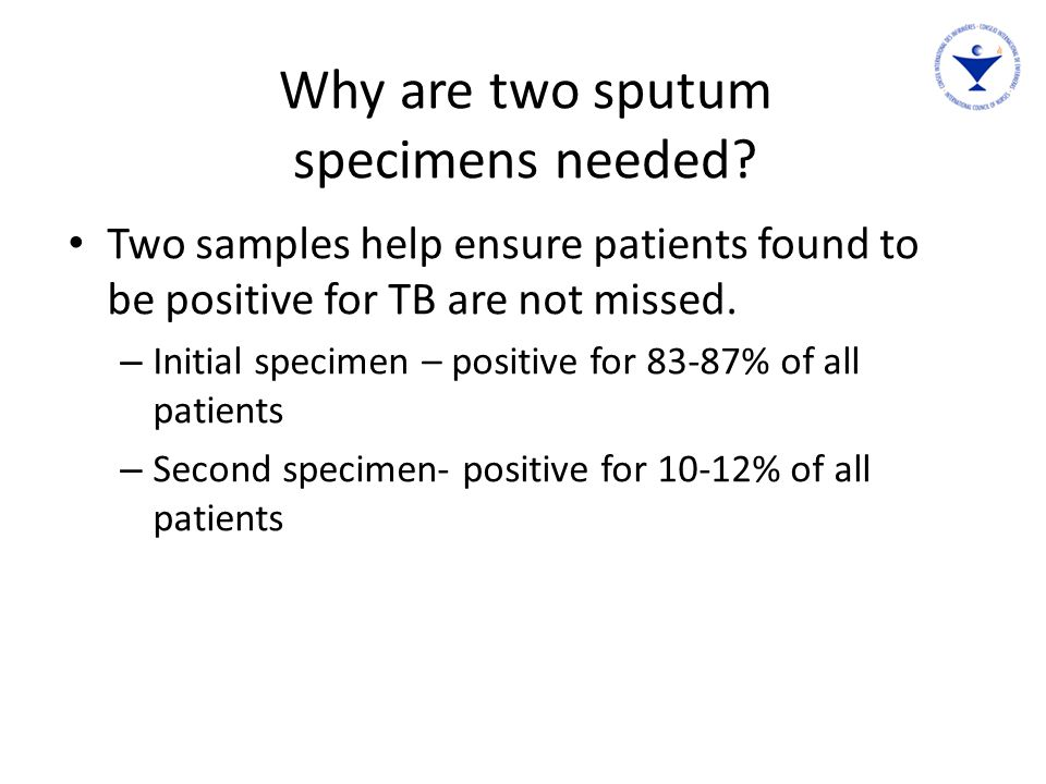 Why are two sputum specimens needed