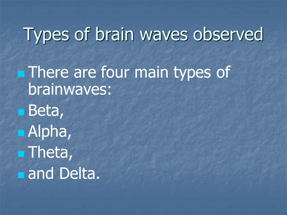 Types of brain waves observed