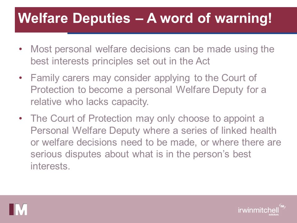 Welfare Deputies – A word of warning!