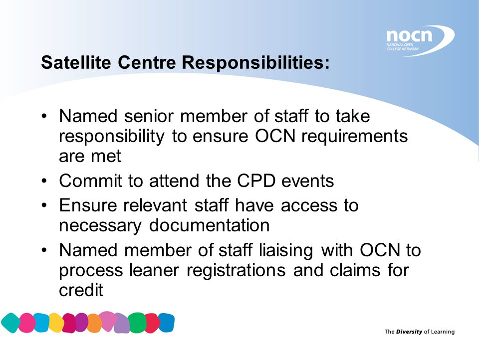 Satellite Centre Responsibilities: