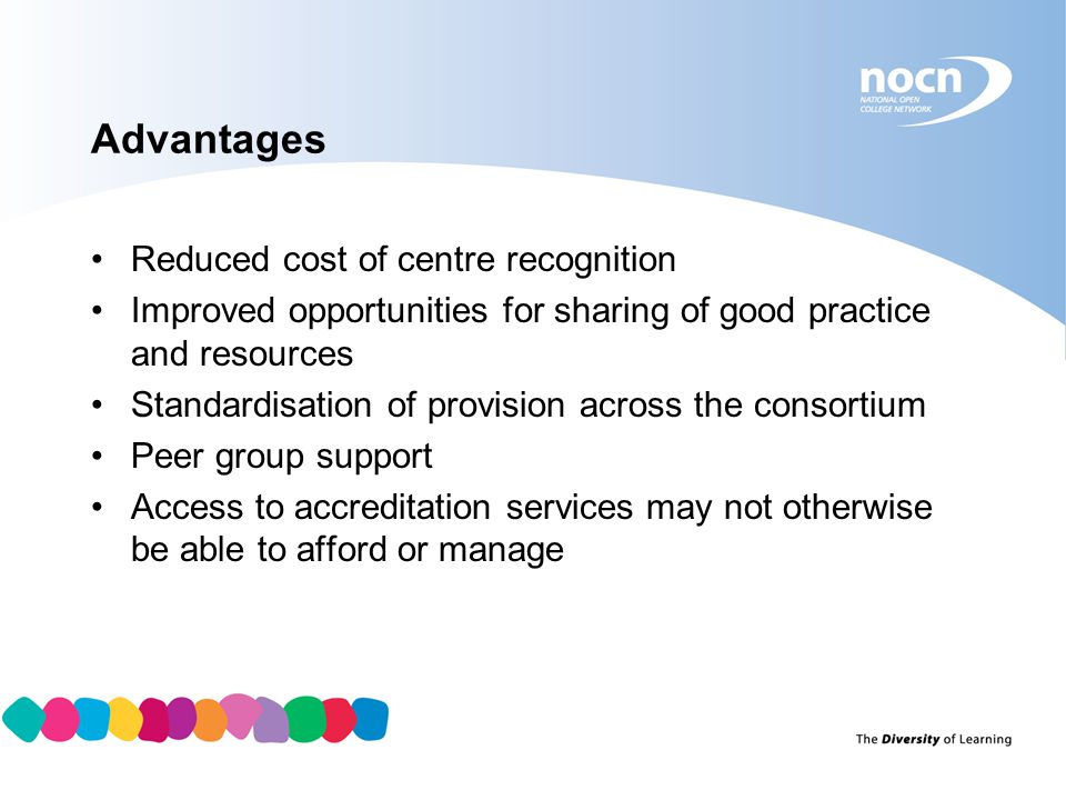 Advantages Reduced cost of centre recognition