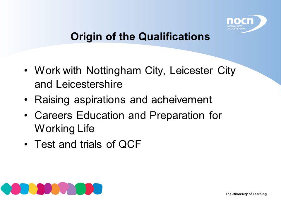 Origin of the Qualifications