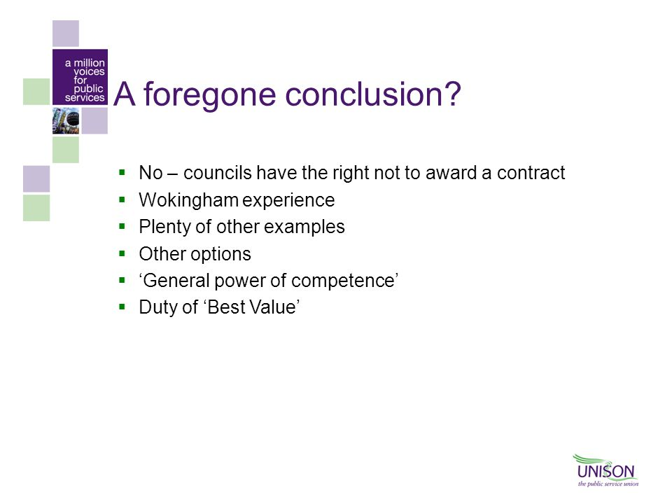A foregone conclusion No – councils have the right not to award a contract. Wokingham experience.