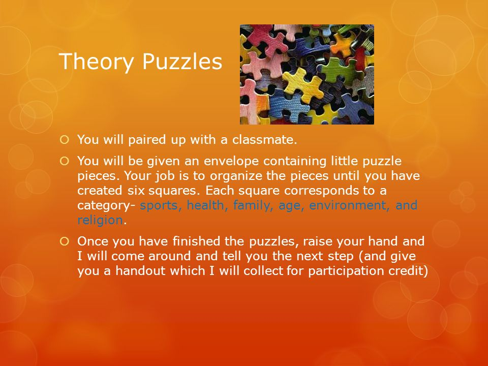 Theory Puzzles You will paired up with a classmate.