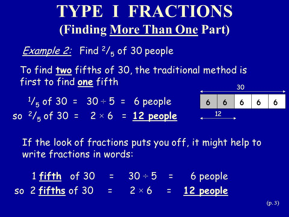 TYPE I FRACTIONS (Finding More Than One Part)